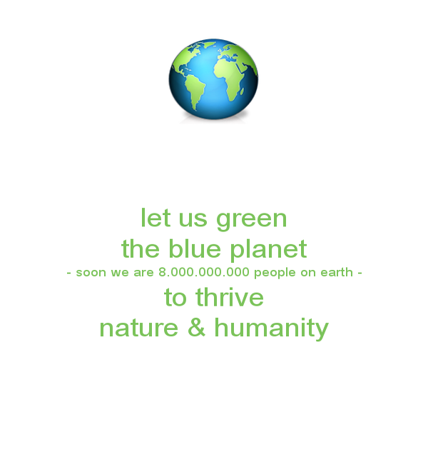 https://www.keepcalm-o-matic.co.uk/p/let-us-green-the-blue-planet-soon-we-are-8-000-000-000-people-on-earth-to-thrive-nature-humanity-2/